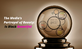 The Media's Portrayal of Beauty: