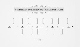 HISTORIA Y DESARROLLO DE LOS PASTICOS