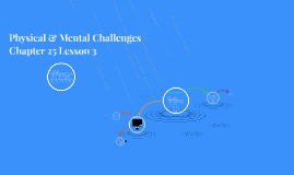 Physical & Mental Challenges