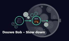 Douwe Bob - Slow down