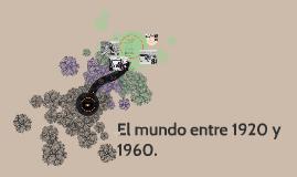 El mundo entre 1920 y 1960.
