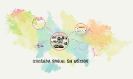 VIVIENDA SOCIAL EN MÉXICO