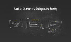 Week 3:  Characters Dialogue and Plot