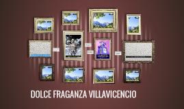 DOLCE FRAGANZA VILLAVICENCIO