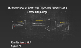 Copy of The Importance of First-Year Experience Seminars at a Commun