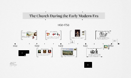 The Church During the Early Modern Era