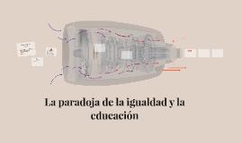 La paradoja de la igualdad y la educación