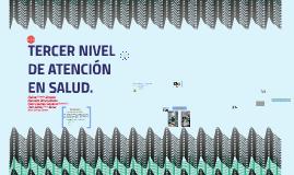 TERCER NIVEL DE ATENCION EN SALUD.