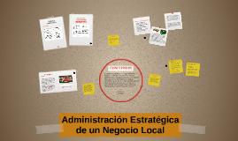 Administración Estratégica de un Negocio Local