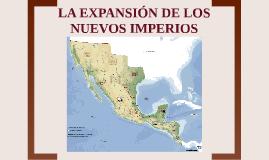 LA EXPANSIÓN DE LOS NUEVOS IMPERIOS