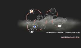 SISTEMAS DE CALIDAD EN MANUFACTURA