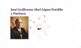 Copy of José Guillermo Abel López Portillo y Pacheco