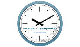 Hacer que + time expressions