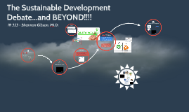 323 - The Sustainable Development Debate...and BEYOND!!!!