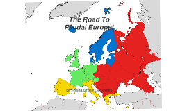The Road To Feudal Europe!