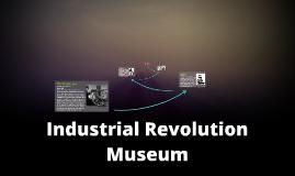 Industrial Revolution Museum