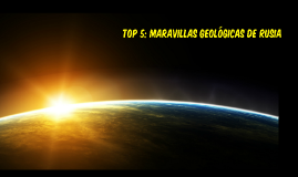 Copy of TOP 5: MARAVILLAS GEOLÓGICAS DE RUSIA