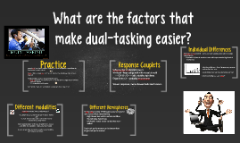 What are the factors that make dual-tasking easier?