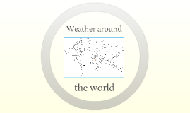 Copy of Weather around the world
