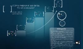 Copy of ¿Cómo mejorar el uso de TIC en la escuela?