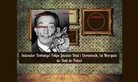 Salvador Domingo Felipe Jacinto Dalí i Domènech, 1st Marqués