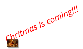 Chritmas Is Coming!!!