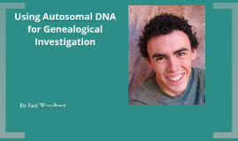 Using Autosomal DNA for Genealogical Investigation