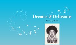 Dreams & Delusions