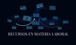 Copy of RECURSOS EN MATERIA LABORAL