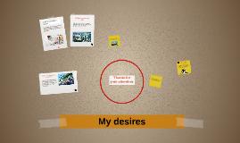 My desires