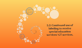 5.2:For the continued use of labeling to receive special edu