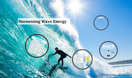 Harnessing Wave Energy