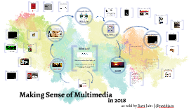 Making Sense of Multimedia in 2018   #CASEMMW