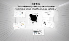Results :   The development of a nanocomposite conductive ink  for fabrication of inkjet-printed biosensor and applications