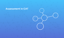 Assessment in CAT