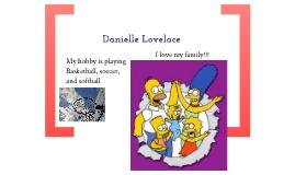 Danielle L. :):):)
