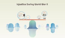 Injustice During World War II
