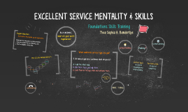 Excellent Service Mentality & Skills