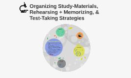 Organizing Study-Materials & Test-Taking Strategies