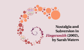 Nostalgia and Subversion in Fingersmith (2002), by Sarah Waters