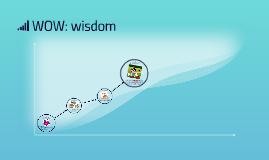 WOW: wisdom
