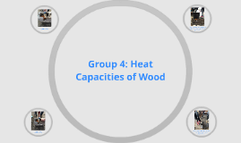 Group 4: Heat Capacities of Wood