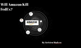 Will Amazon Kill FedEx?