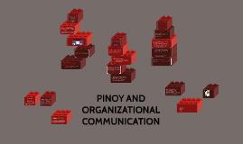 Copy of PINOY AND ORGANIZATIONAL COMMUNICATION