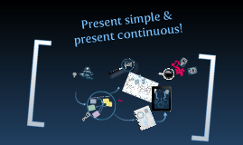 Copy of Present Simple And Present Continuous