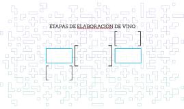 ETAPAS DE ELABORACIÓN DE VINO