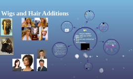 Wigs and Hair Additions