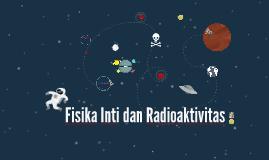 Copy of Fisika Inti dan Radioaktivitas