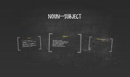 NOUN--SUBJECT