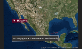 The Gratifying Role of a GIS Educator at a Spatial University